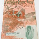 FEATHER YOUR NEST Piano/Vocal Sheet Music ANNA CHANDLER © 1920