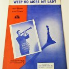 WEEP NO MORE MY LADY Piano/Vocal Sheet Music BERT NIOSI COVER © 1942