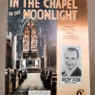 IN THE CHAPEL IN THE MOONLIGHT Vintage Sheet Music ROY FOX AND HIS BAND © 1936
