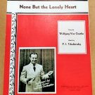 NONE BUT THE LONELY HEART Sheet Music by Wolfgang Von Goethe & P.I. Tchaikovsky