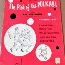 THE PICK OF THE POLKAS For All Organs + Spinets DAVE COLMAN ARRAGEMENTS © 1967