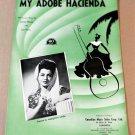 MY ADOBE HACIENDA Piano Vocal Sheet Music MARQUITA LINDA COVER © 1941