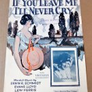 IF YOU LEAVE ME I'LL NEVER CRY Piano Vocal Uke Sheet Music KATHLEEN DUFFEE ©1925