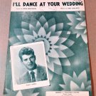 I'LL DANCE AT YOUR WEDDING Piano/Vocal Sheet Music WALLY ASPELL © 1947
