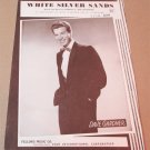 WHITE SILVER SANDS Piano/Vocal Sheet Music DAVE GARDNER © 1957
