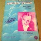 FERRY-BOAT SERENADE Piano/Vocal/Guitar Sheet Music GRAY GORDON © 1940