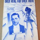 OVER HERE FOR OVER THERE Piano/Vocal/Guitar Sheet Music PERCY FAITH CBC © 1940