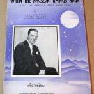 WHEN THE MOON HANGS HIGH Piano/Vocal/Guitar Sheet Music PHIL REGAN © 1936