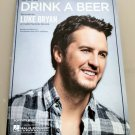 DRINK A BEER Piano Vocal Guitar Sheet Music LUKE BRYAN Cover Photo!