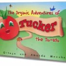 The Organic Adventures of Tucker the Tomato children's book