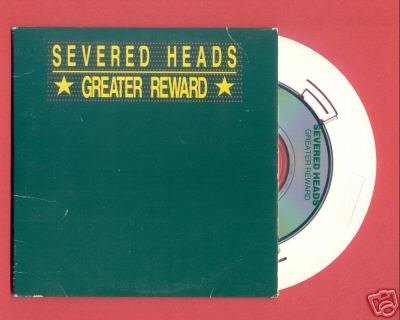 "SEVERED HEADS - Greater Reward - 3"" CD Single - 1988 Nettwerk"