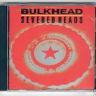SEVERED HEADS - BULKHEAD - 1990 CD Nettwerk