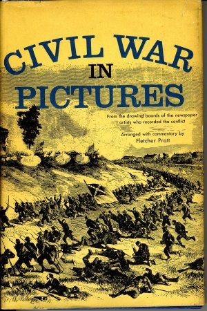 Civil War in Pictures by Fletcher Pratt
