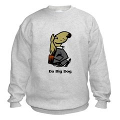 Da Big Dog Sweatshirt