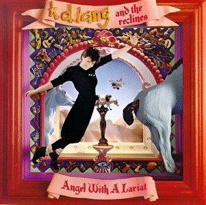 Angel with a Lariat by k.d. lang & The Reclines