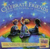 Celebrate Friends: Songs For Friends To Treasure [Audio CD]