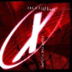 The X-Files: The Album - Fight The Future [SOUNDTRACK]