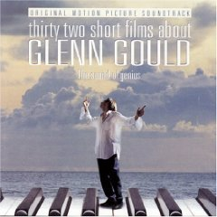 32 Short Films About Glenn Gould: Motion Picture Soundtrack (1993 Film) [SOUNDTRACK]