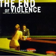 The End Of Violence: Songs From The Motion Picture Soundtrack [SOUNDTRACK]
