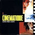 Cinematique: Scenes from a Movie [SOUNDTRACK]