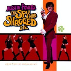 Austin Powers: The Spy Who Shagged Me - Music from the Motion Picture [SOUNDTRACK]
