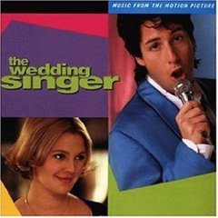 The Wedding Singer: Music From The Motion Picture [SOUNDTRACK]