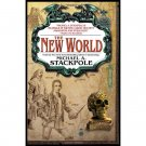 The New World (Book Three in the Age of Discovery Trilogy) by Michael Stackpole
