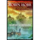 Shaman's Crossing (Book One of the Soldier Son Trilogy) by Robin Hobb
