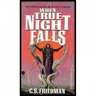 When True Night Falls (Coldfire Trilogy Book 2) by C.S. Friedman