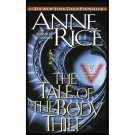 The Tale of the Body Theif (Book IV of the Vampire Chronicles) by Anne Rice
