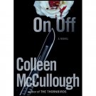 On, Off:  A Novel by Colleen McCullough (Hardcover)
