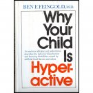Why Your Child Is Hyperactive by Ben Feingold (Hardback)
