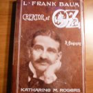 Creator of Oz. A biography of Frank Baum by Katharine M.Rogers ( signed)....