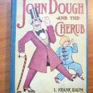 John Dough and the Cherub. 1930s edition. Frank Baum (c.1906)