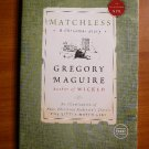 Matchless by Gregory Maguire  - signed, uncorrected proof edition