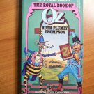 Royal book of Oz. DelRey Softcover - First Ballantine edition - 1985