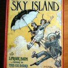 Sky Island. 1st edition, 1st state. Frank Baum. (c.1912)