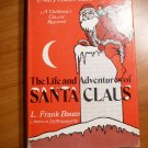 The life and adventure of Santa Claus by Frank Baum ( c.1971). Hardcover in Dj.