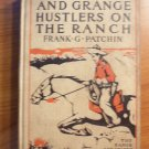 The range and Grance hustlers on the ranch by Frank G.Patchin. Hardcover. c.1912