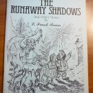 The Runnaway Shadows. Softcover. 1980