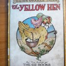 The Yellow Hen. 1st edition. Frank Baum -Oz Snuggle tales (c.1916)