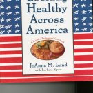 Cooking Healthy Across America by JoAnna M. Lund Cookbook