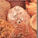 The Bread Machine Book Cookbook by Marie Lambert