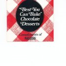 Better Homes and Gardens Best You Can Bake Chocolate Desserts Compliments of Nestle