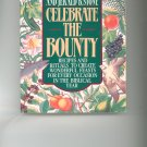 Celebrate The Bounty Cookbook by Amy Appleby and Jerald B. Stone