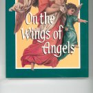 On The Wings Of Angels Compiled by Gail Harvey