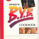 WGN Radio 720 Presents Spikes B.Y.B. (Back Yard BBQ) Cookbook
