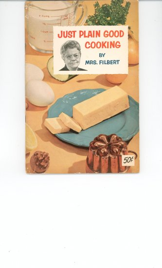 Just Plain Good Cooking By Mrs Filbert  Recipe Book Vintage