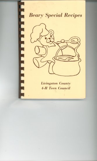 Beary Special Recipes Cookbook by Livingston County 4-H Teen Council New York