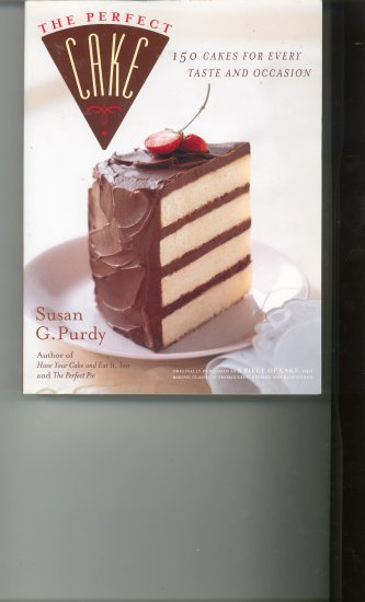 The Perfect Cake Cookbook By Susan G. Purdy